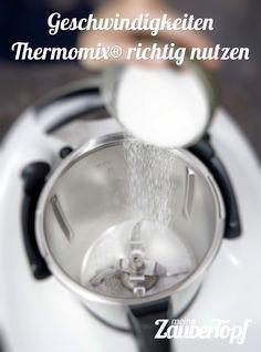 Geschwindigkeiten Thermomix® richtig nutzen - Foto: Kathrin Knoll