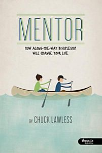 Mentor: How Along-the-Way Discipleship Will Change Your Life - Leader Kit
