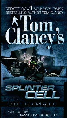 Tom Clancy's Splinter Cell: Checkmate by David Michaels.