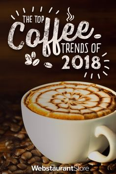 Top Coffee Trends of 2018