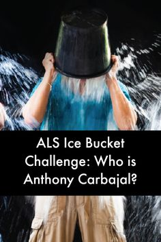 ALS Ice Bucket Challenge: Who is Anthony Carbajal? #alsnewstoday