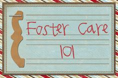 Blog post about foster care. Foster Care 101