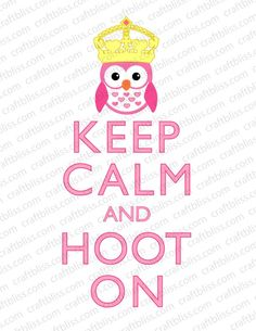 Decorative Girl Owl Hoot On With Crown Keep Calm and by craftbliss Owl Always Love You, My Love, Owl Quotes, Owl Classroom, Classroom Ideas, Keep Calm Quotes, Owl Crafts, Cute Poster, Wise Owl