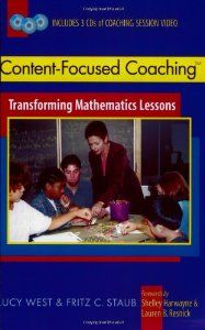 Content-Focused Coaching: Transforming Mathematics Lessons: Lucy West, Fritz C. Staub: 9780325004624