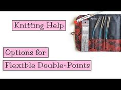 Knitting Help - Options for Flexible Double Pointed Needles - New Videos Knitting Help, Knitting Videos, Knitting For Beginners, Knitting Socks, Flexibility, Knitting Patterns, Make It Yourself, Sewing, Youtube
