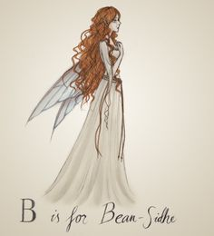 """B is for Bean-Sidhe by Salaidard Banshee are faery that are usually thought of as harbingers of death. That wasn't the case originally: they were simply mourning the death of people from their """"families"""". Nowadays it is said that hearing the keening of a Banshee means that someone will soon die or even that you will die from hearing it. Their name, Bean-Sidhe, means """"woman of the sidhe"""". (basically it means a faery, in case you're not familiar with the sidhe thing)"""