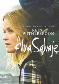 Alma salvaje / directed by Jean-Marc Vallée. Cheryl Strayed, Reese Witherspoon, Nick Hornby, Wreck It Ralph, Genere, Director, Alicante, Dallas, Washington