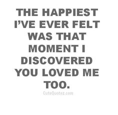 You love me too. Irresistible Romantic Love Quotes For Him & Her. Lots of cute quotes that would be good for bedroom art Cute Quotes, Great Quotes, Quotes To Live By, Inspirational Quotes, Quotes About Love For Him, Smile Quotes, Happy Quotes, Under Your Spell, True Love