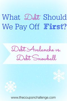 This week we are going to focus on determining what debt you should pay off first.  We will also discuss 2 different methods – debt avalanche and debt snowball.