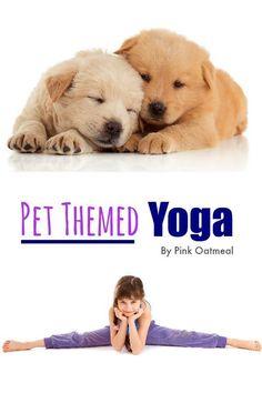 Pet Themed Yoga!  I love the pet theme combined with kids yoga! Kids love pets!