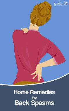 Home Remedies For Back Spasms - When you exert a lot of energy or strain the muscles of the back, it is quite natural to have back - How To Make Eclairs, Natural Cures, Back Pain, Self Improvement, Just Go, Home Remedies, The Cure, Training, Muscles