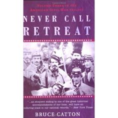 July 2014 - Never Call Retreat by Bruce Catton