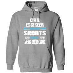 CIVIL ENGINEER will remove your shorts check your box T Shirts, Hoodie. Shopping…