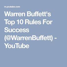 Warren Buffett's Top 10 Rules For Success (@WarrenBuffett) - YouTube