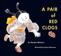 A Pair of Red Clogs. Masako Mastuno and Kazue Mizumura. Five In A Row curriculum.