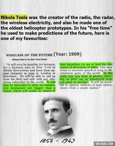 Nikola Tesla. He predicted cell phones back in 1909. Respect.