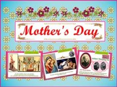 Lesson #4: Mother's Day PowerPoint Presentation about the history of mother's day, flowers of mother's day, and mother's day in different countries.