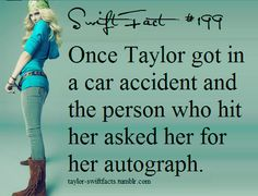 Lol. Its Like OH MY GOSH I THINK I BROKE MAH LEG!! Oh hey Taylor can I have your autograph? Well... hopefully the person wasn't hurt...