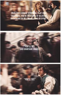 """""""You'll see."""" - Grantaire, Les Miserables"""