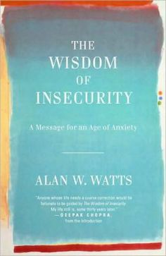 An Antidote to the Age of Anxiety: Alan Watts on Happiness and How to Live with Presence – Brain Pickings