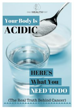 Your Body Is Acidic. Here's What You NEED To Do (The Real Truth Behind Cancer…) via @dailyhealthpost