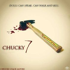 Chucky 7 is an upcoming horror movie, which is a seventh installment of the Chucky franchise. Franchise is created by Don Mancini and produced by David Kirschner.This installment is also written by Don Mancini and there are some rumors that Don Mancini will also direct the movie, like the previous two (Seed of Chucky and Curse of Chucky).