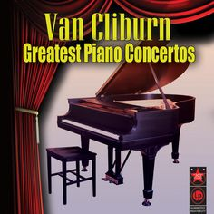 Great album of Van Cliburn music.   Greatest Piano Concertos album cover