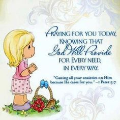Praying for you today, knowing that God Will Provide for every need, in every way - † Blessings Quotes and Christian Sayings †