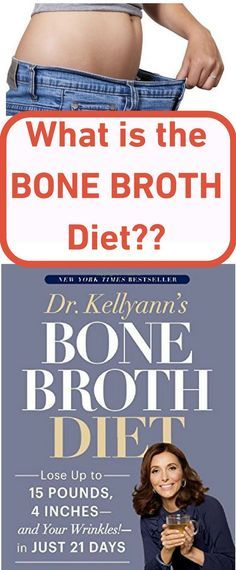 This new diet comes from the much-awaited book Dr. Kellyann's Bone Broth Diet: Lose Up to 15 Pounds, 4 Inches–and Your Wrinkles!–in Just 21 Days - and we are loving it!
