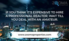 We have the best realtors in town. Give us a ring or send us a line and we will be happy to connect you with one of them - +971 4 420 6611