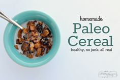 Homemade Cereal - Paleo, Real, No Junk