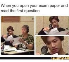 bts memes that i hope will make you laugh enjoy :) daily updates ↠highest rank in humor in random bc wattpad made me change the category . Memes Humor, Exams Memes, Jokes, Exam Humor, Bts Memes Hilarious, Funny Relatable Memes, Funny Riddles, K Pop, Nct