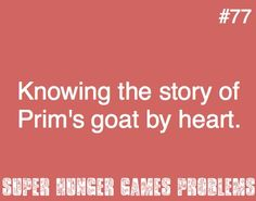 haha. But they left it out of the movie! :( Wonder what they will do about that in Mockingjay...