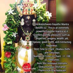 Venkateshwara Gayathri Mantra Benefit (s) : This is an extremely powerful Gayathri mantra as it confers worldly pleasures such as properties, progeny, wealth, job, spouse, good health, and everlasting happiness. Best Time to Chant : Ekadasi thithi and Saturdays Number of Times to Chant : 11, 108, or 1008 times Aum Shri-nilayaaya Vidmahe Venkateshaaya Dhimahee Thanno Hari Prachodayath Spiritual Beliefs, Spiritual Messages, Spirituality, Hindu Vedas, Hindu Deities, Vedic Mantras, Hindu Mantras, Shiva, Krishna