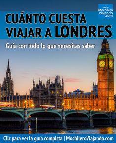 Cuánto cuesta viajar a Londres, Inglaterra - Mochilero Viajando