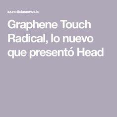 Graphene Touch Radical, lo nuevo que presentó Head