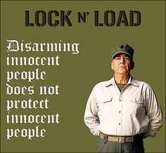 Disarming innocent people, does not protect innocent people.  firearms, guns, 2nd amendment, second amendment, right to bare arms, R. Lee Ermey, Lock and Load, lock n load, bullet, bullets, ammunition, self protection, self-protection, freedom, freedoms, History Channel, rifle, rifles, defend, protect, secure, security, hunting, target, target practice, invasion of property, assault, assaulted, attacked, threatened, life threatened,