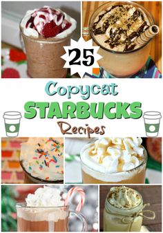 25+ Copycat Starbucks Recipes - make your favorite coffee house drinks and snacks at home!