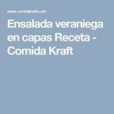Ensalada veraniega en capas Receta - Comida Kraft