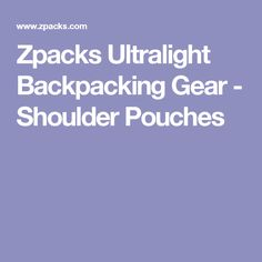 Zpacks Ultralight Backpacking Gear - Shoulder Pouches