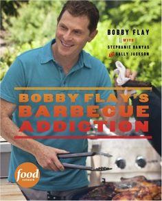 Bobby Flay's Barbecue Addiction by @Bobby Grasberger Flay  with Stephanie Banyas and Sally Jackson