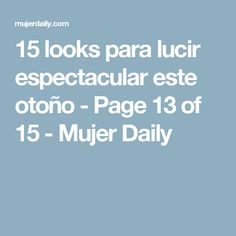 15 looks para lucir espectacular este otoño - Page 13 of 15 - Mujer Daily