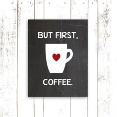 Coffee Art Print -  Printable File - But First Coffee Kitchen Typography - Instant Download Kitchen Art Print
