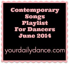 Contemporary Songs For Dancers - June 2014