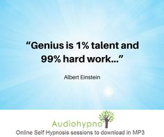 """Genius is 1% talent and 99% hard work..."" Albert Einstein #quotes"