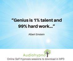 """""""Genius is 1% talent and 99% hard work..."""" Albert Einstein #quotes"""