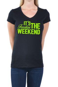 ITS THE FREAKIN WEEKEND - Women's Jersey Short Sleeve V-Neck Tee