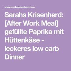 Sarahs Krisenherd: [After Work Meal] gefüllte Paprika mit Hüttenkäse - leckeres low carb Dinner
