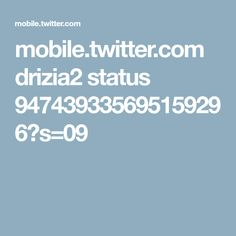 mobile.twitter.com drizia2 status 947439335695159296?s=09