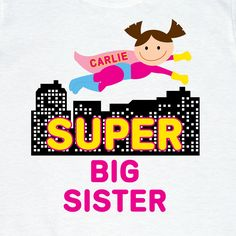 Super Big Sister Supergirl Super Hero Bodysuit or Shirt - Personalized with any name and you choose the hair and skin color. $17.00, via Etsy.